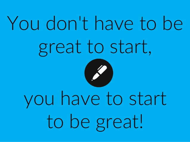 you_dont_have_to_be_great_to_start